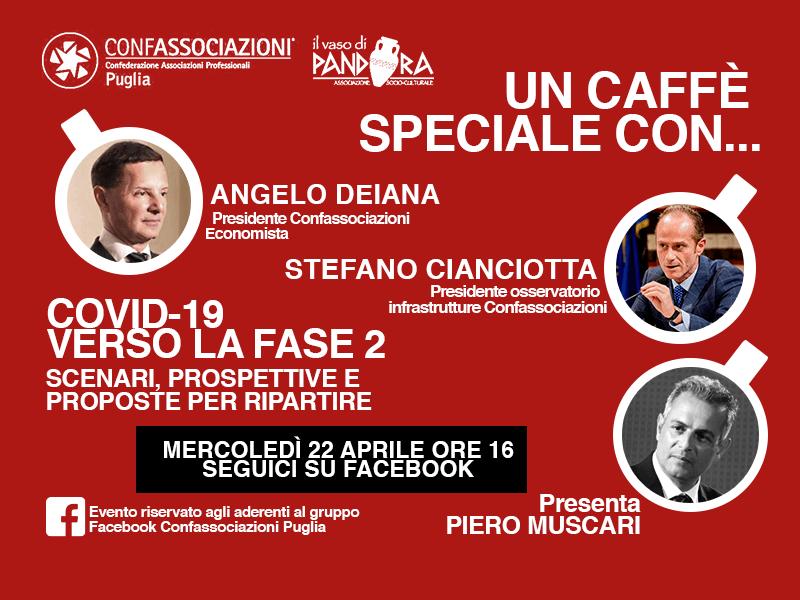 Angelo Deiana e Stefano Cianciotta: un caffè speciale.Live del 22 aprile. Covid-19, verso la fase 2: scenari, prospettive e proposte per ripartire