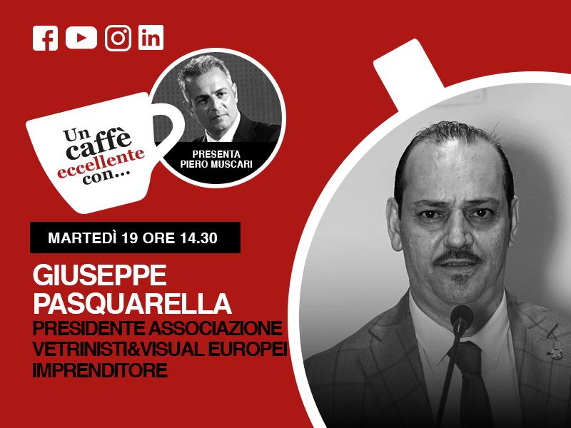 Un caffè eccellente con Giuseppe Pasquarella. Live del 19/05