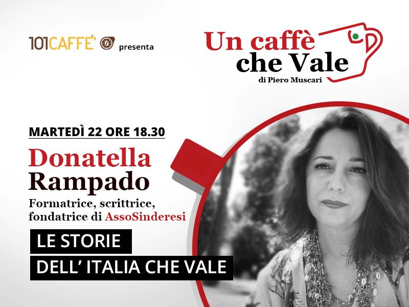 Un caffè che vale con Donatella Rampado. Live del 22 Settembre 2020