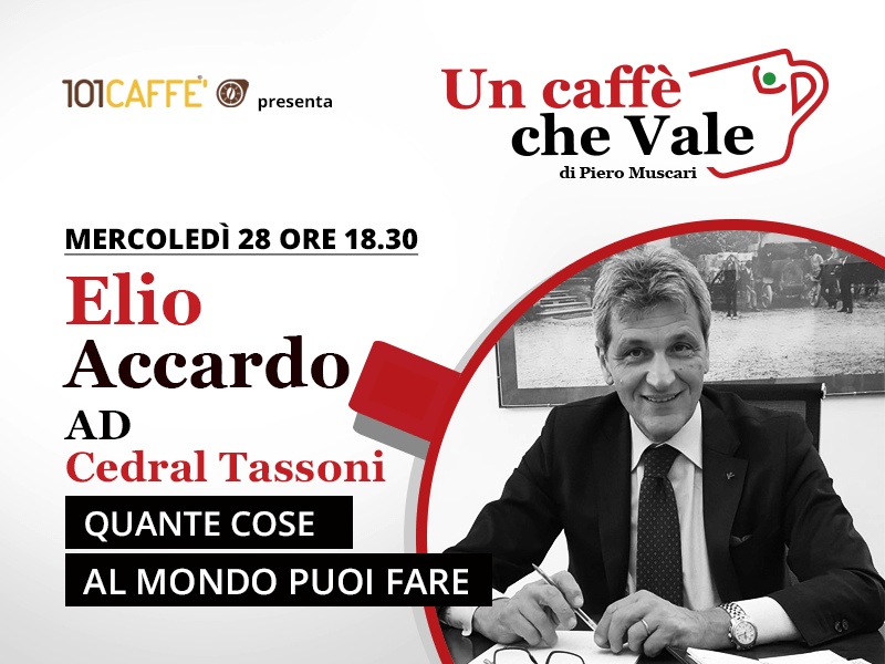 Un caffè che vale con Elio Accardo - live il 28 Ottobre