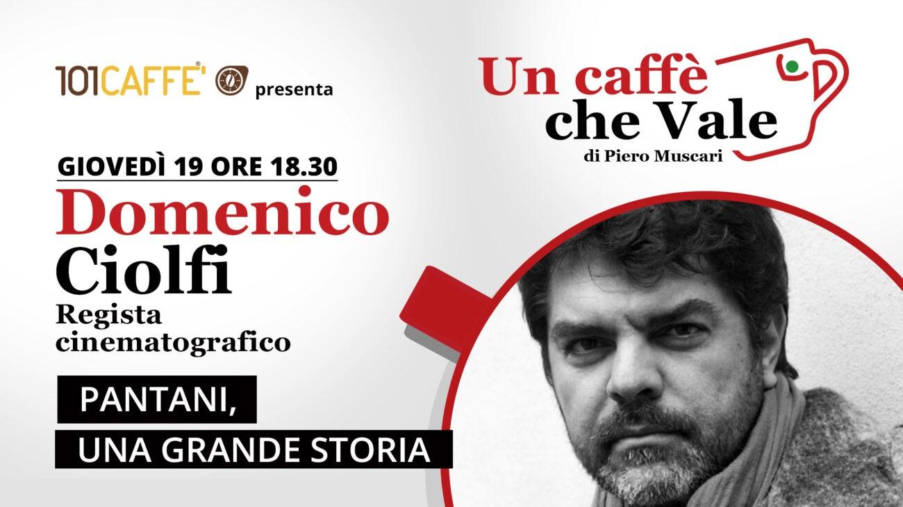 Domenico Ciolfi, regista cinematografico, è l'ospite della puntata un caffe che vale di giovedì 19 novembre