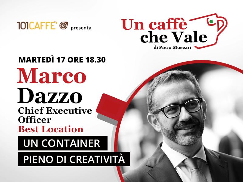 Marco Dazzo, CEO di Best Location, è l'ospite della puntata un caffe che vale del 17 Novembre