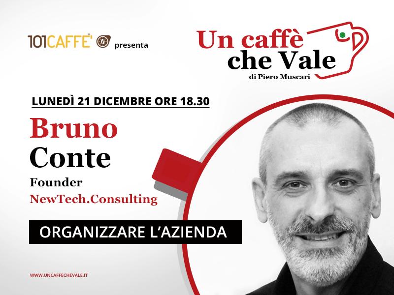 Bruno Conte, fondatore di New Tech Consulting, è l'ospite della puntata un caffè che vale di lunedì 21 dicembre