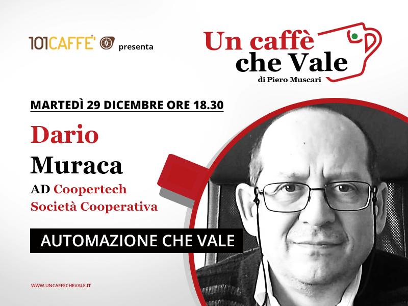 Dario Muraca è l'ospite della puntata un caffe che vale di martedì 29 dicembre
