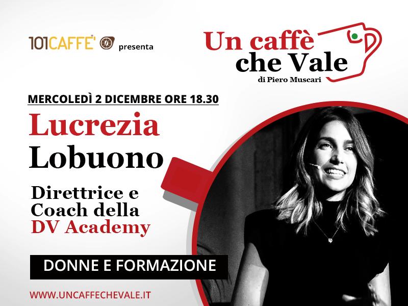 Un caffè che vale con Lucrezia Lobuono - puntata del 2 Dicembre
