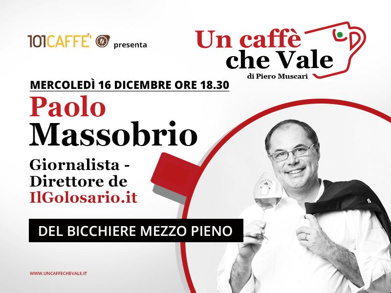 Un caffè che vale con Poalo Massobrio | Live del 16 Dicembre