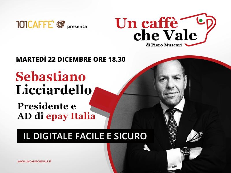 Sebastiano Licciardello, Presidente e AD di epay Italia, è l'ospite della puntata un caffe che vale del 22 Dicembrei