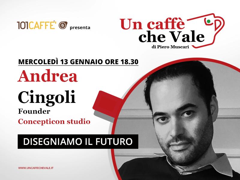 Andrea Cingoli, founder di Concepticon studio, è l'ospite della puntata #uncaffechevale del 13 gennaio