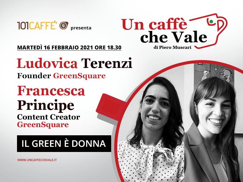 """""""Il green è donna"""". Ne abbiamo parlato insieme a Ludovica Terenzi e Francesca Principe di GreenSquare nella puntata di #uncaffechevale di martedì 16 febbraio"""