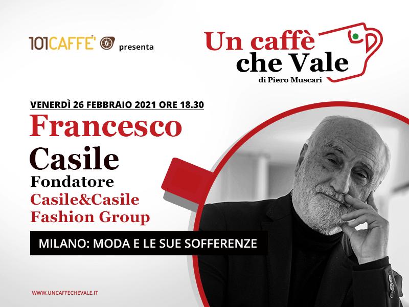 Un caffè che vale con Francesco Casile - puntata del 26 febbraio