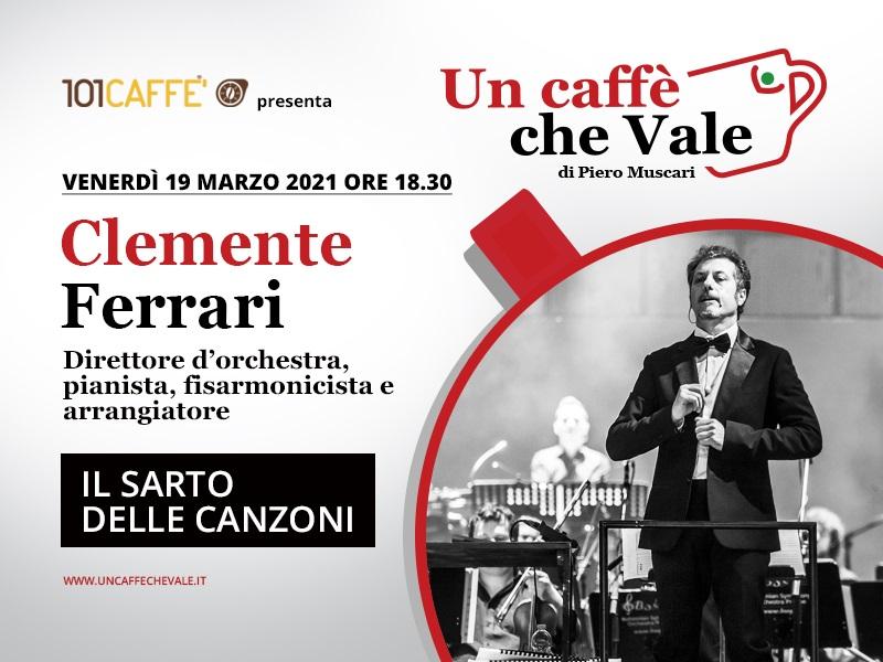 Un Caffè che Vale con Clemente Ferrari