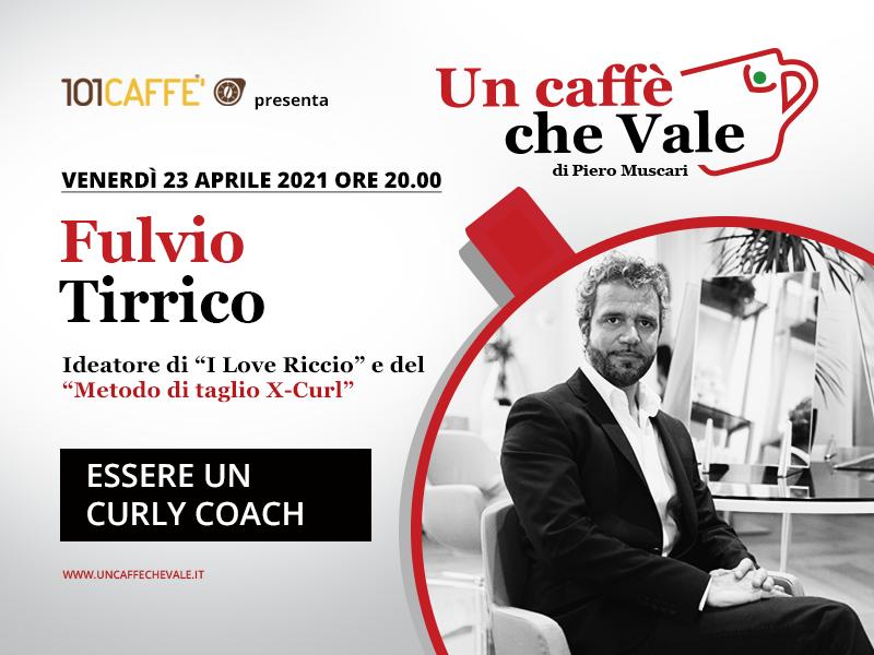 Un caffè che vale con Fulvio Tirrico
